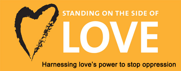 Standing on the Side of Love: Harnessing love's power to stop oppression